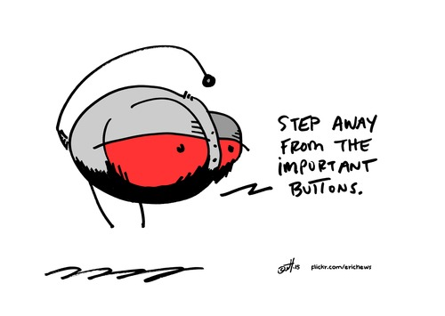 Cartoon: step away (medium) by ericHews tagged step,away,important,button,emergency,only,dangerous,responsibility,protect,proactive,prevent