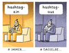 Cartoon: ..... (small) by markus-grolik tagged hashtag,sozialmedien,netzwerken,netzwerktwitter,twittern,google,facebook,tweeds,sms,info,mail,kommunikation,hipster,smartphone,tablet,android,apple