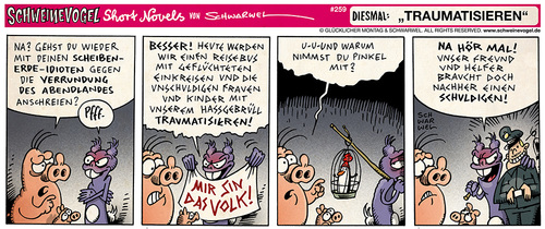 Cartoon: Schweinevogel Traumatisieren (medium) by Schweinevogel tagged schwarwel,short,novel,funny,comic,comicstrip,schweinevogel,sid,pinkel,abendland,geflüchtete,anschreien,demo,hassgebrüll,schuldige,kinder,traumata,traumatisieren