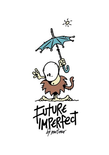 Cartoon: future imperfect 09 maurice (medium) by mortimer tagged camiseta,tshirt,cartoon,mortimeriadas,mortimer,imperfecto,futuro,imperfect,future,mauricio,maurice,umbrella,goodies,illustration,comic,zukunft,wilde,kannibale