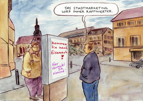 Cartoon: Stadtmarketing (medium) by Bernd Zeller tagged stadtmarketing,pr,eisenach