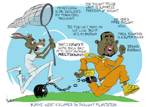 Cartoon: Kanye West Escapes (medium) by NEM0 tagged kanye,west,thought,police,free,freedom,speech,group,think,democrats,dems,dragon,energy,trump,escape,escaping,slavery,enslaved,black,racism,plantation,hip,hop,crazy,meltdown,donkey,asylum,rehab,reeducation,camp,dissent,twitter,social,media,nem0,kanye,west,thought,police,free,freedom,speech,group,think,democrats,dems,dragon,energy,trump,escape,escaping,slavery,enslaved,black,racism,plantation,hip,hop,crazy,meltdown,donkey,asylum,rehab,reeducation,camp,dissent,twitter,social,media,nem0