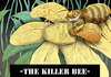 Cartoon: The Killer Bee... (small) by berk-olgun tagged the,killer,bee
