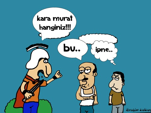 Cartoon: Karamurat (medium) by ibrahimkalkan tagged karamurat