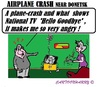 Cartoon: Dutch TV Programm (small) by cartoonharry tagged donetsk,malaysia,aircraft,crach,dutch,tv,programm,schiphol,ukraine,russia,putin