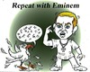 Cartoon: repeat with eminem (small) by Hossein Kazem tagged repeat,with,eminem