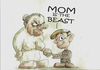 Cartoon: Mom is the beast (small) by philipolippi tagged mom,is,the,best