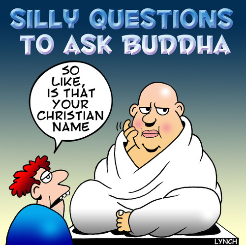 Cartoon: Buddha (medium) by toons tagged buddha,buddism,religion,god,silly,question,christian,names,church,pray,monk,priest,prophet