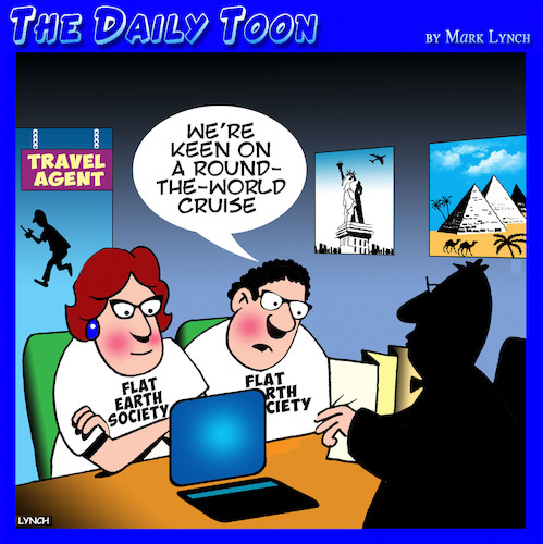 Cartoon: Flat earth society (medium) by toons tagged flat,earth,society,round,the,world,cruise,ship,travel,cruising,agent,non,believer,flat,earth,society,round,the,world,cruise,ship,travel,cruising,agent,non,believer