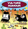 Cartoon: vulture humour (small) by toons tagged vultures,carrion,birds,vegetarians,desert,animals,cactus,practical,jokes
