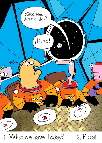 Cartoon: What we have today?    Pizza (medium) by Munguia tagged pizzapitch,munguia,costa,rica,humour,humor,space,nasa,masa