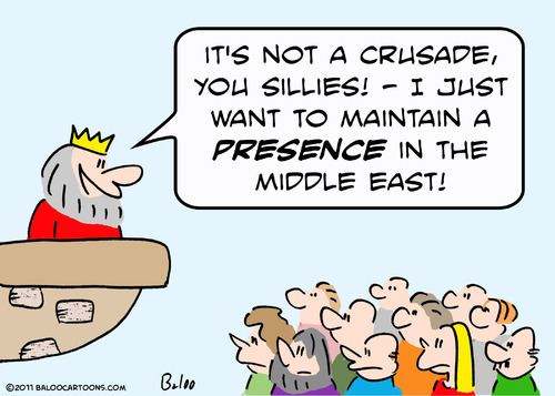 Cartoon: crusade just presence in middle (medium) by rmay tagged king,crusade,presence,middle,east