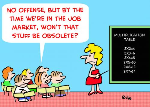 Cartoon: SCHOOL JOB MARKET OBSOLETE (medium) by rmay tagged school,job,market,obsolete,multiplication,table