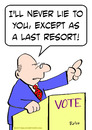 Cartoon: as last resort never lie politic (small) by rmay tagged as,last,resort,never,lie,politician