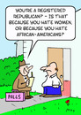 Cartoon: because hate women republician (small) by rmay tagged because,hate,women,republician