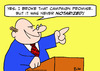 Cartoon: broke campaign promise notarized (small) by rmay tagged broke,campaign,promise,notarized